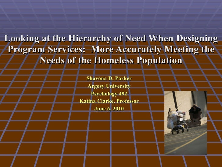 Looking at the Hierarchy of Need When Designing Program Services:  More Accurately Meeting the Needs of the Homeless Popul...