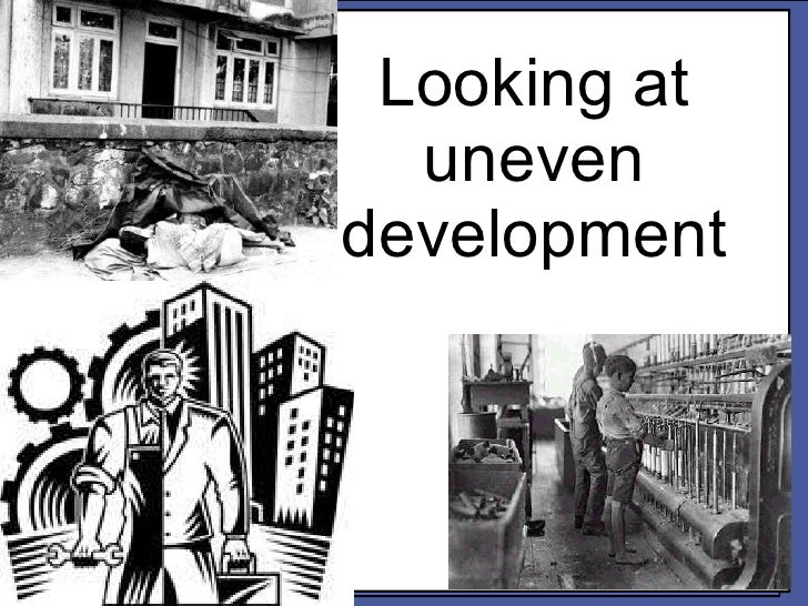 Looking at uneven development