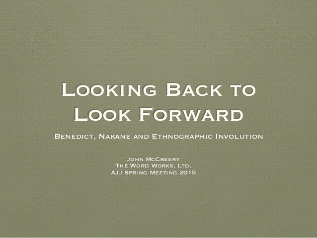 Looking back to look forwardbenedict nakane and ethnographic