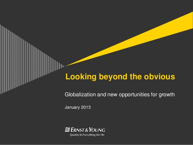 Looking beyond the obviousGlobalization and new opportunities for growthJanuary 2013