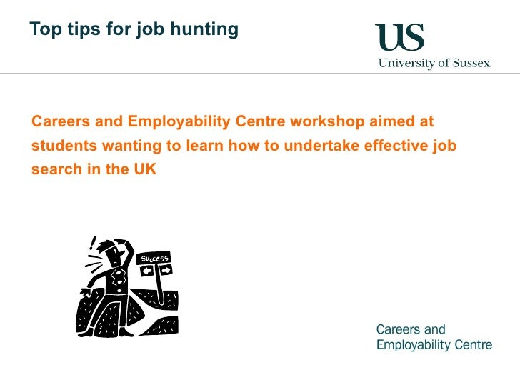 Careers and Employability Centre workshop aimed at students wanting to learn how to undertake effective job search in the ...