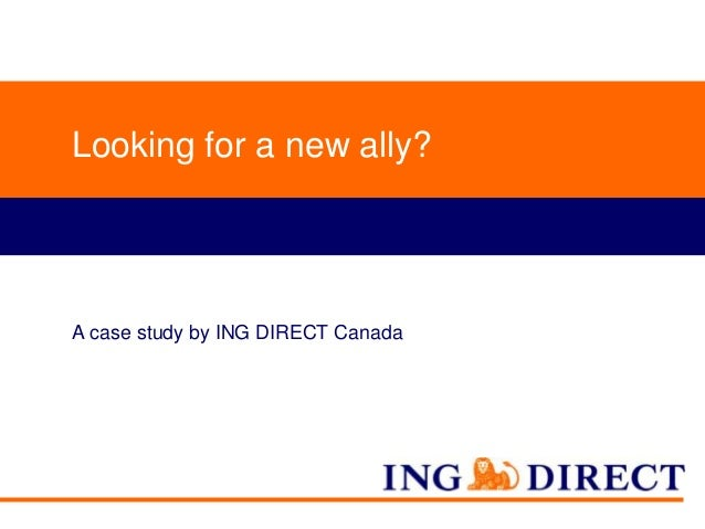 Looking for a new ally?  A case study by ING DIRECT Canada