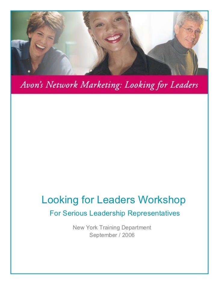 Looking for Leaders Workshop For Serious Leadership Representatives  New York Training Department September / 2006