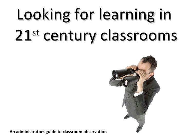 Looking For Learning In 21st Century Classrooms - A leadership guide to supporting and coaching best practice technology u...