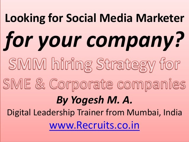 Looking for Social Media Marketer  for your company? By Yogesh M. A. Digital Leadership Trainer from Mumbai, India  www.Re...