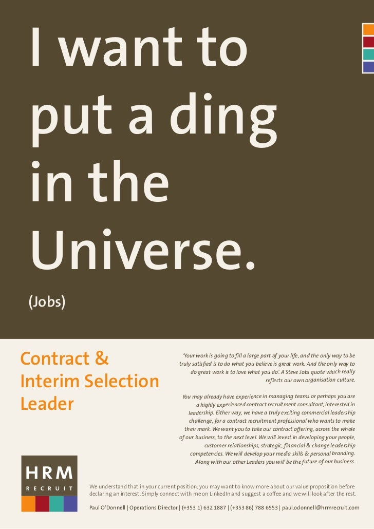 I want to put a ding in the Universe. (Jobs)Contract &                                       'Your work is going to fill a...