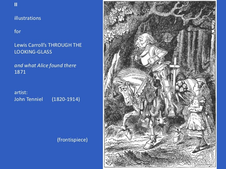 II<br />illustrations<br />for<br />Lewis Carroll's THROUGH THE LOOKING-GLASS<br />and what Alice found there<br />1871<br...