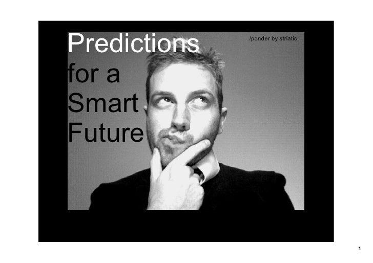 Predictions   /ponderbystriatic     fora Smart Future                                         1