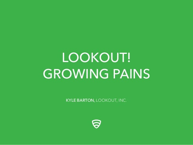 Lookout Scaling Growing Pains