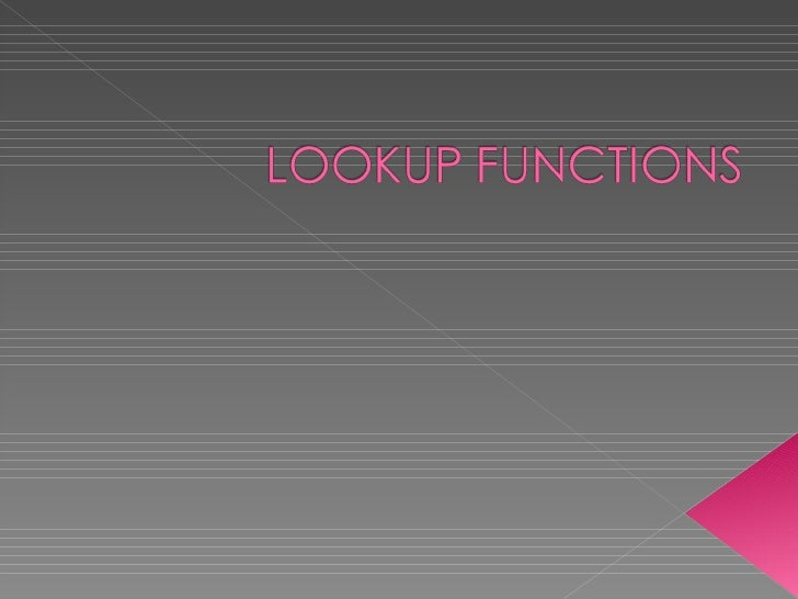 Look up functions
