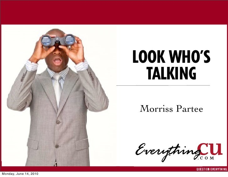LOOK WHO'S                           TALKING                         Morriss Partee     Monday, June 14, 2010