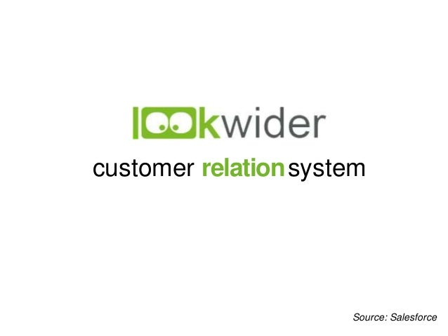 customer relationsystem Source: Salesforce