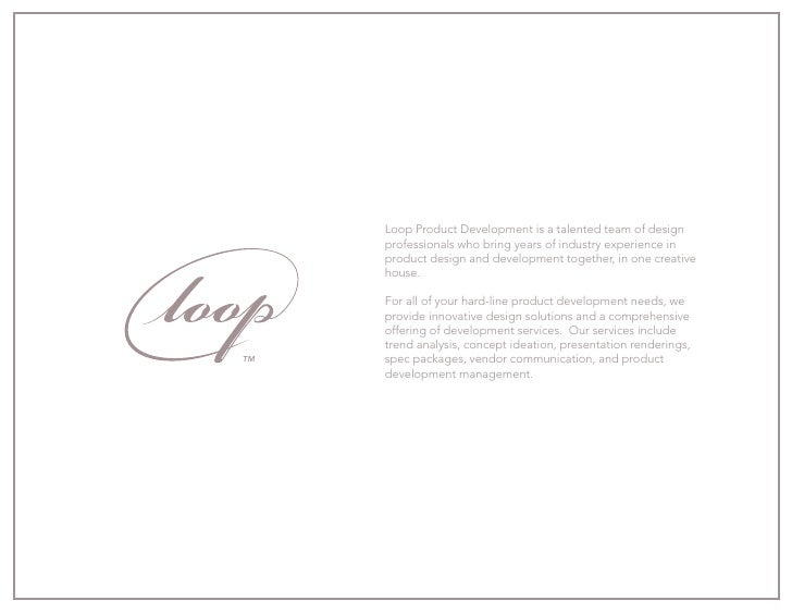 Loop Product Development is a talented team of design      professionals who bring years of industry experience in      pr...