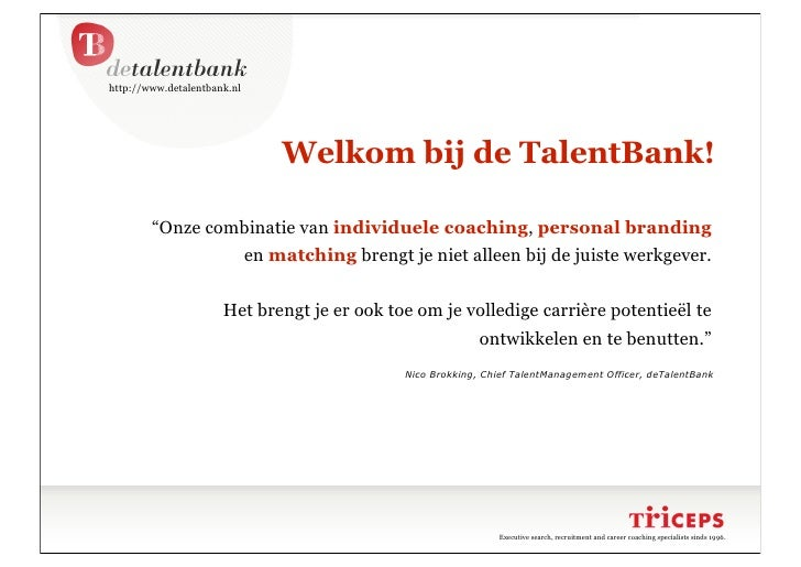 """http://www.detalentbank.nl                                      Welkom bij de TalentBank!          """"Onze combinatie van in..."""