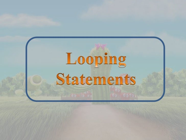 Statements within thebody loop