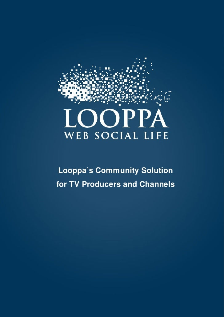 Community Solution for TV Producers and Channels     Looppa's Community Solution for TV Producers and Channels            ...
