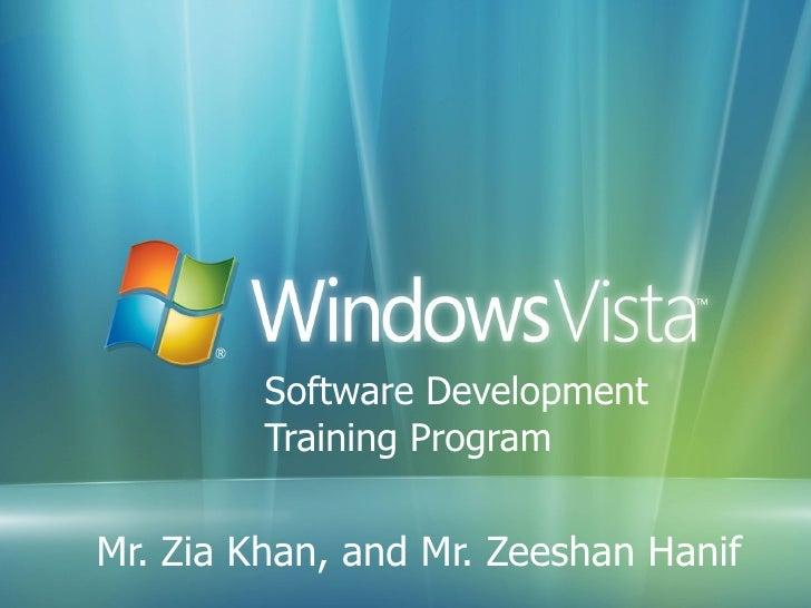 Software Development  Training Program Mr.   Zia Khan, and Mr. Zeeshan Hanif
