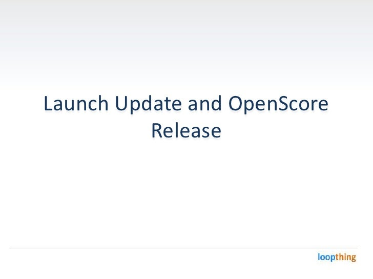 Loopthing Launch Webcast & OpenScore Release