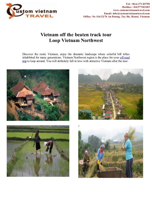 Vietnam off the beaten track tour Loop Vietnam Northwest Discover the rustic Vietnam, enjoy the dramatic landscape where c...