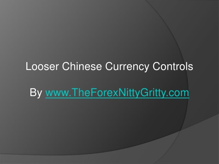 Looser Chinese Currency Controls