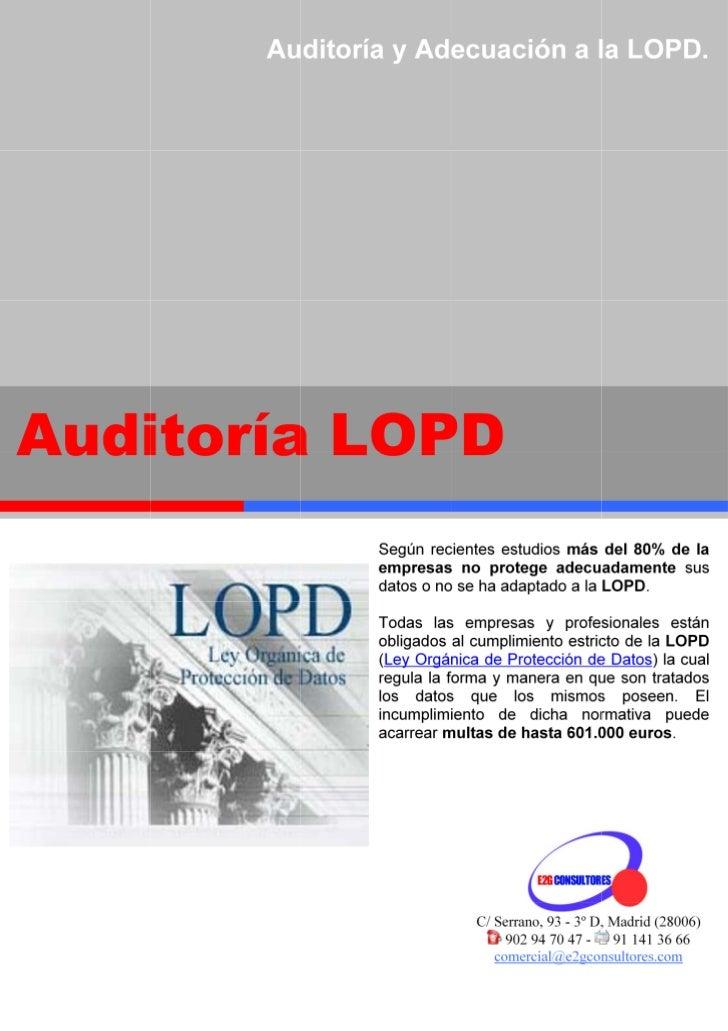 ¿Qué es la LOPD?      En el desarrollo de la actividad diaria de una      empresa, se tratan necesariamente datos de      ...