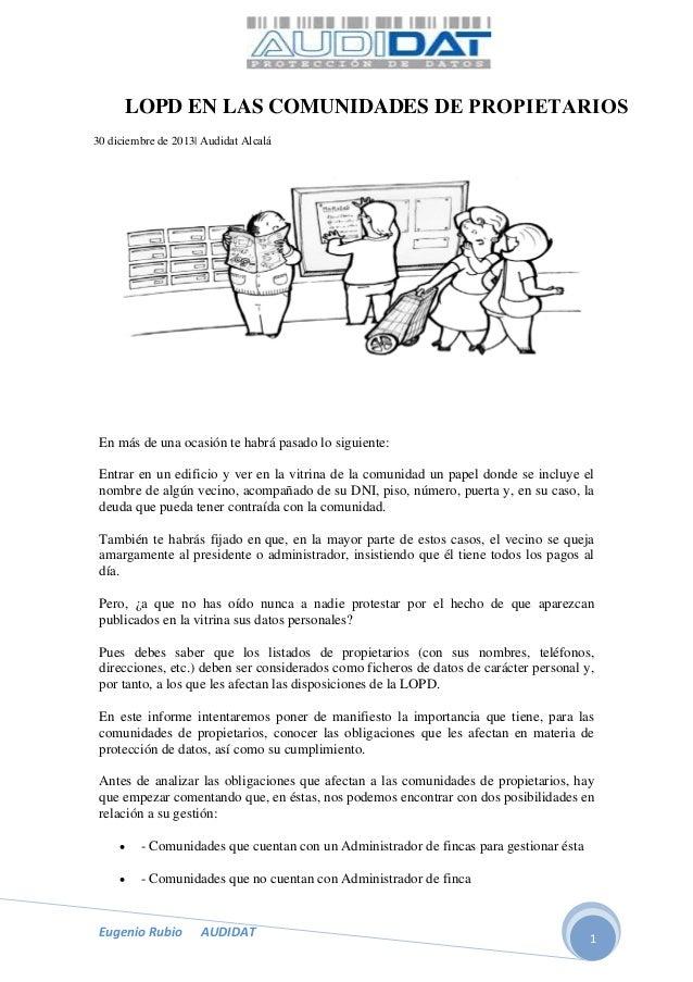 LOPD EN LAS COMUNIDADES DE PROPIETARIOS 30 diciembre de 2013| Audidat Alcalá  En más de una ocasión te habrá pasado lo sig...
