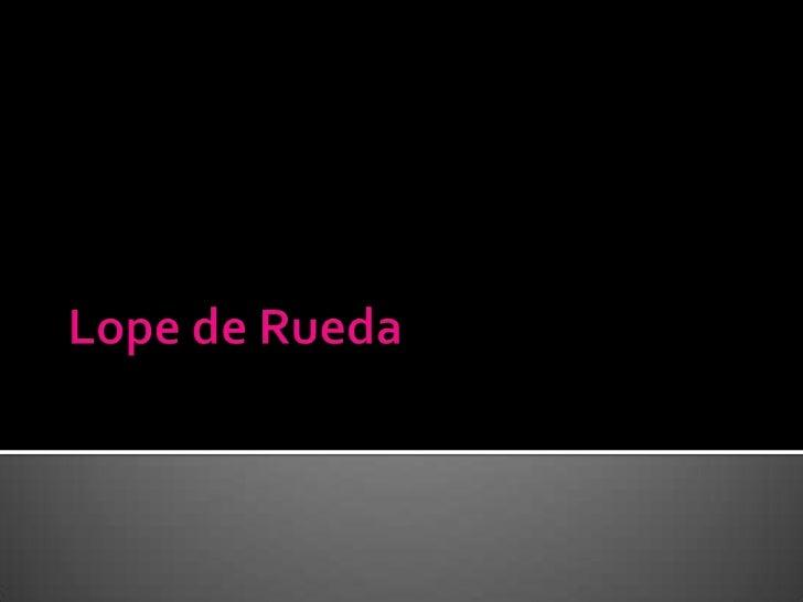 Lope de Rueda <br />