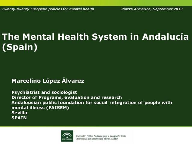 The Mental Health System in Andalucía (Spain) - Marcelino López Álvarez
