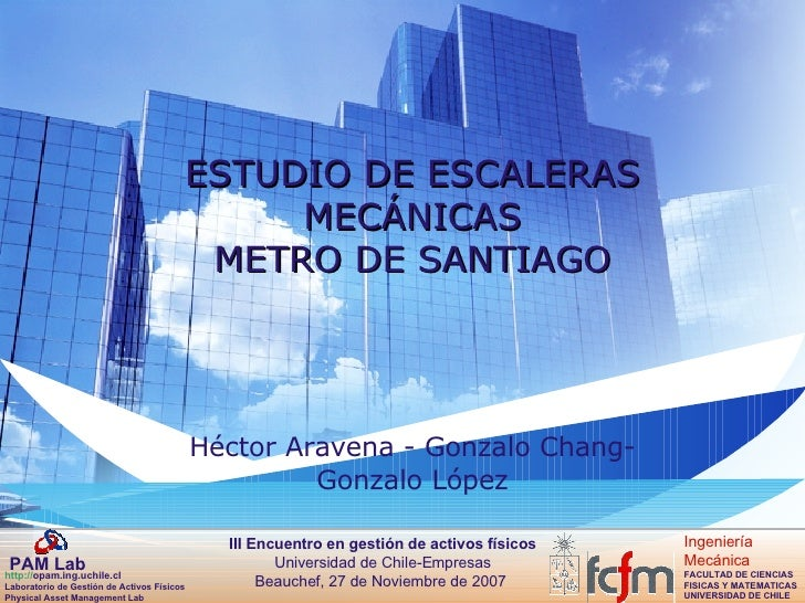 ESTUDIO DE ESCALERAS MECÁNICAS METRO DE SANTIAGO Héctor Aravena - Gonzalo Chang- Gonzalo López