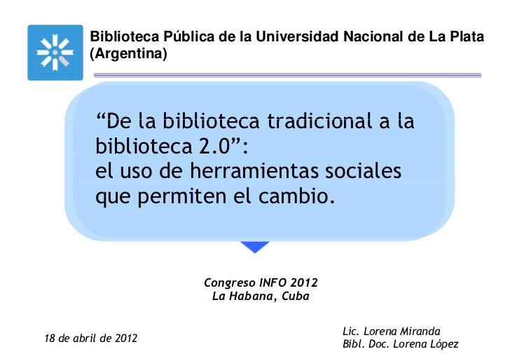 """De la biblioteca tradicional a la biblioteca 2.0"""": el uso de herramientas sociales que permiten el cambio."""