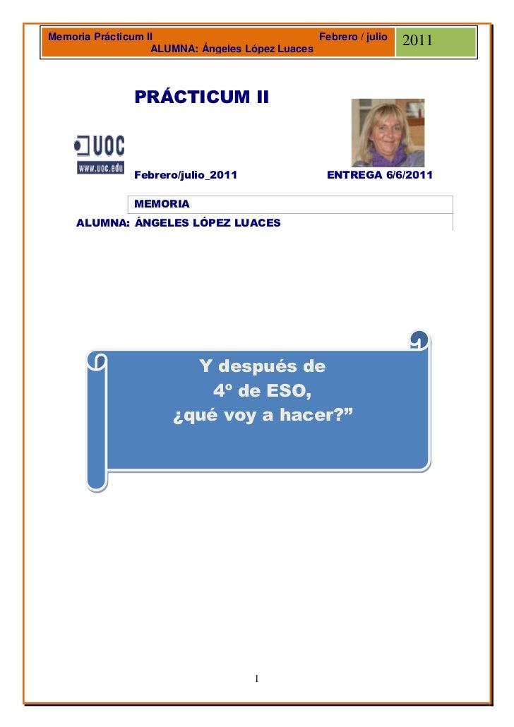 Memoria Prácticum II                            Febrero / julio   2011                   ALUMNA: Ángeles López Luaces     ...