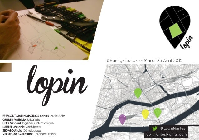 @LopinNantes lopin.nantes@gmail.com lopin #Hackgriculture - Mardi 28 Avril 2015 FREMONT MARINOPOULOS Yannis, Architecte GU...