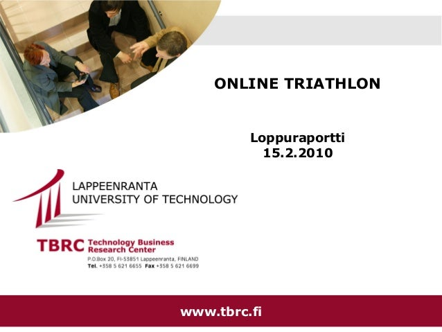 ONLINE TRIATHLON  Loppuraportti 15.2.2010  TBRC  11.11.13  TBRC  KOULUTUS- JA www.tbrc.fi KEHITTÄMISKESKUS  1