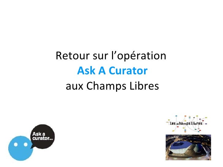 Retour sur l'opération  Ask A Curator aux Champs Libres