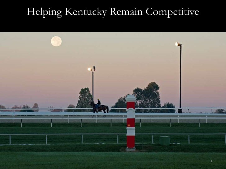 Helping Kentucky Remain Competitive<br />1<br />