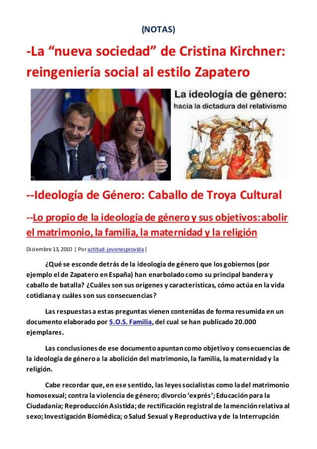 """(NOTAS)  -La """"nueva sociedad"""" de Cristina Kirchner:  reingeniería social al estilo Zapatero  --Ideología de Género: Caball..."""