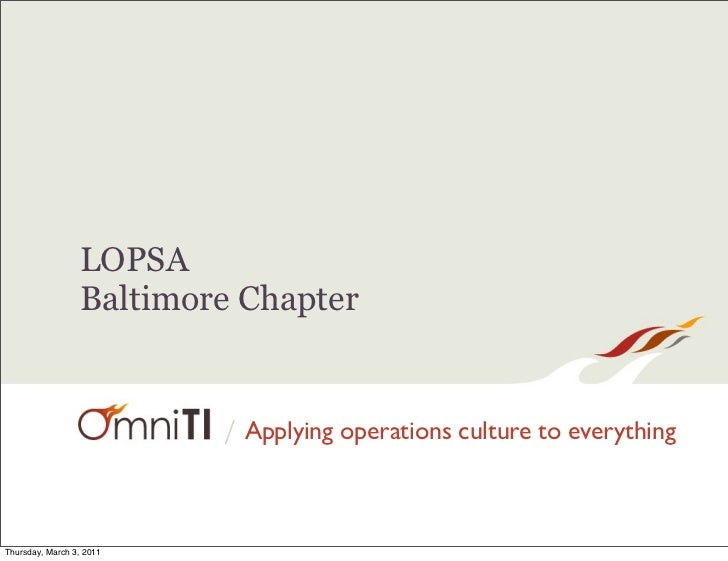 LOPSA                 Baltimore Chapter                          / Applying operations culture to everythingThursday, Marc...
