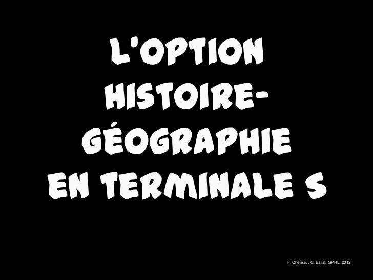 Loption   Histoire-  Géographieen terminale S           F. Chéreau, C. Barat, GPRL, 2012