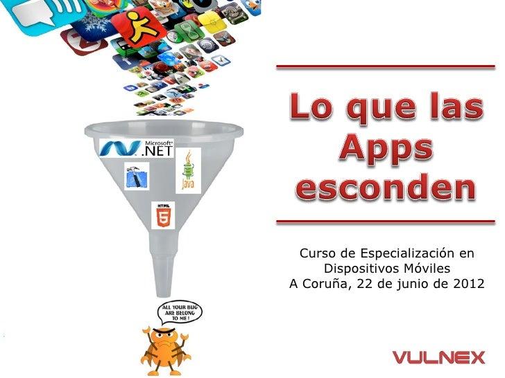 Curso de Especialización en     Dispositivos MóvilesA Coruña, 22 de junio de 2012