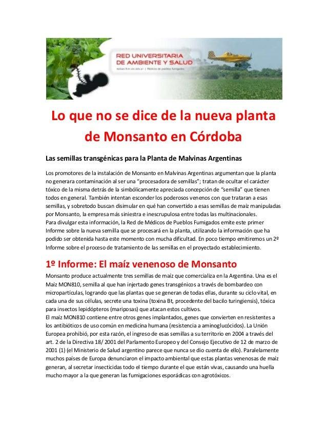 Lo que no se dice de la nueva planta de Monsanto en Córdoba Las semillas transgénicas para la Planta de Malvinas Argentina...
