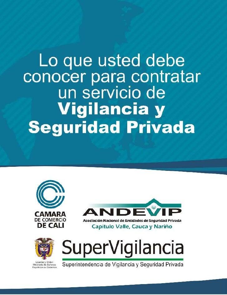 Superintendencia de Vigilancia y Seguridad PrivadaAndevipCámara de Comercio de CaliTexto elaborado por:La Asociación Nacio...
