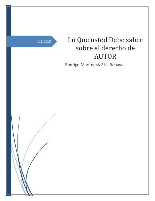 1-1-2013  Lo Que usted Debe saber sobre el derecho de AUTOR Rodrigo Martinez& Elsa Robayo
