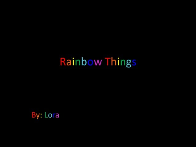 Lora's flickr powerpoint about Rainbows