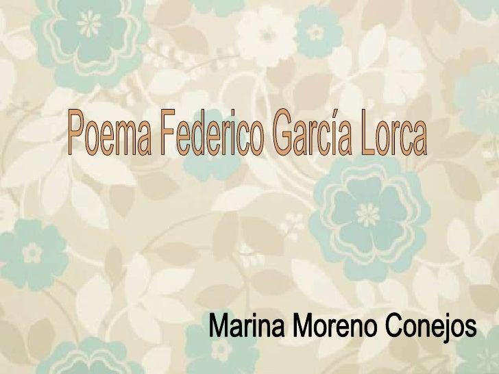 Poema Federico García Lorca<br />Marina Moreno Conejos<br />
