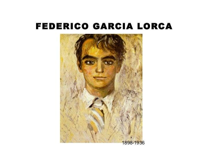 FEDERICO GARCIA LORCA 1898-1936