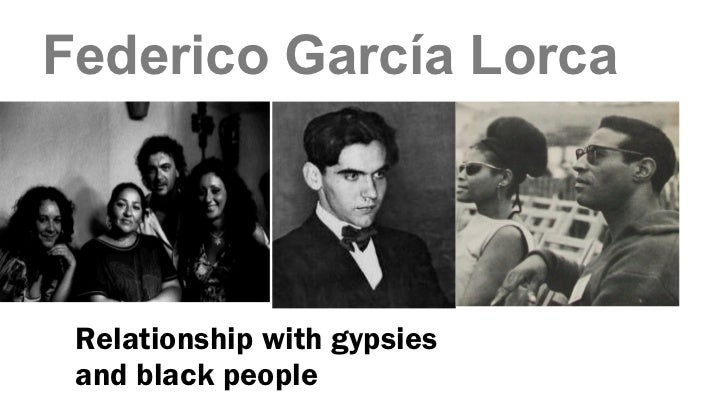 Federico García Lorca Relationship with gypsies and black people