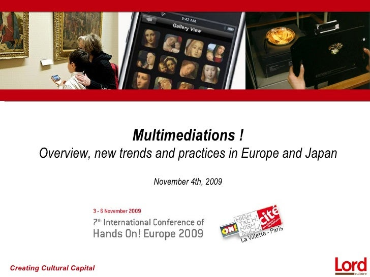 Multimediations !        Overview, new trends and practices in Europe and Japan                               November 4th...