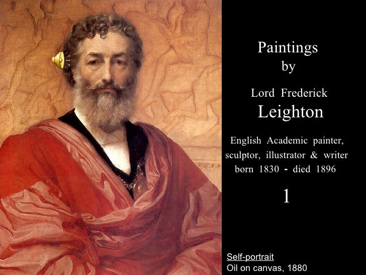 Self-portrait Oil on canvas, 1880 Paintings by Lord Frederick Leighton English Academic painter,  sculptor, illustrator & ...