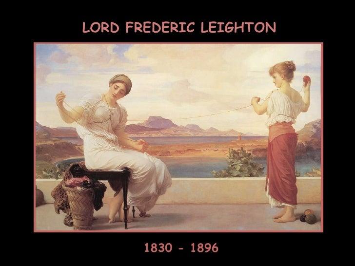 LORD FREDERIC LEIGHTON 1830 - 1896