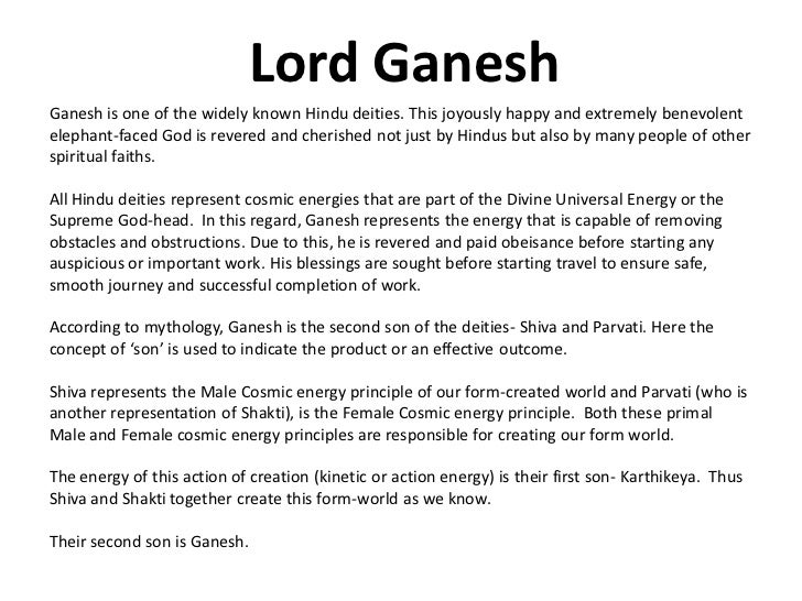 Lord GaneshGanesh is one of the widely known Hindu deities. This joyously happy and extremely benevolentelephant-faced God...